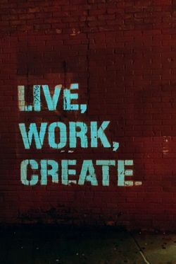 """LIVE, WORK, CREATE POSTER 15x19"""""""