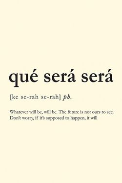 """QUE SERA SERA MEANING POSTER 19x27"""""""