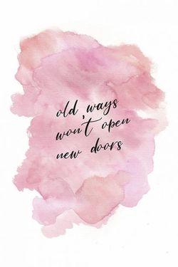 "OLD WAYS WON'T OPEN NEW DOORS WATERCOLOR TYPOGRAPHY POSTER 19x27"""