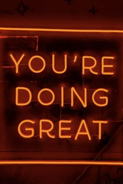 """NEON YOU'RE DOING GREAT POSTER 11x15"""""""