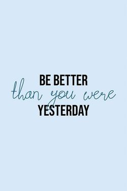 """BE BETTER THAN YOU WERE YESTERDAY TYPOGRAPHY POSTER 19x27"""""""