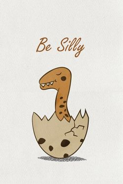"""DINO BE SILLY POSTER 11x15"""""""