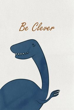 """DINO BE CLEVER POSTER 11x15"""""""